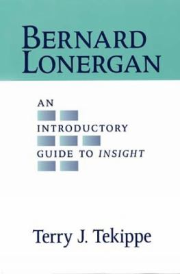 Bernard Lonergan: An Introductory Guide to Insight 9780809141500