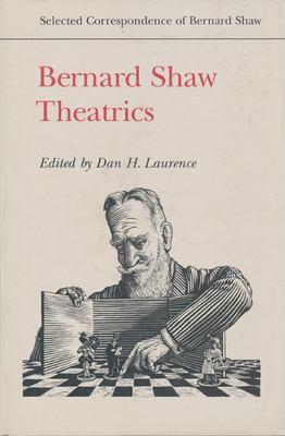 Bernard Shaw: Theatrics 9780802030009