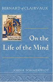 Bernard of Clairvaux on the Life of the Mind 3351560