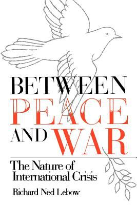 Between Peace and War: The Nature of International Crisis 9780801832475