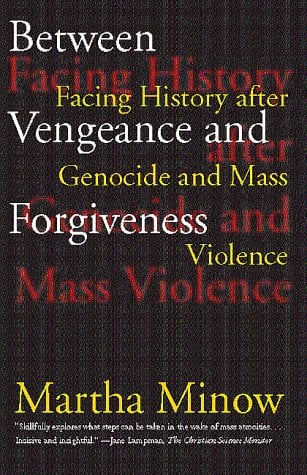 Between Vengeance and Forgiveness: Facing History After Genocide and Mass Violence 9780807045077