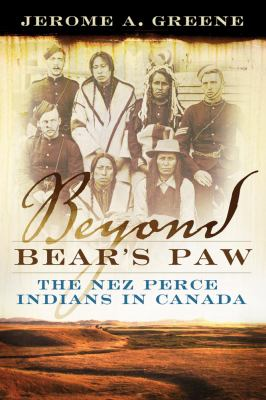 Beyond Bear's Paw: The Nez Perce Indians in Canada 9780806140681