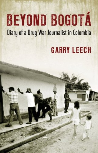 Beyond Bogota: Diary of a Drug War Journalist in Colombia 9780807061480