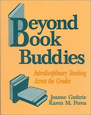 Beyond Book Buddies: Interdisciplinary Teaching Across the Grades 9780803962873