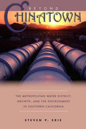 Beyond Chinatown: The Metropolitan Water District, Growth, and the Environment in Southern California 9780804751407