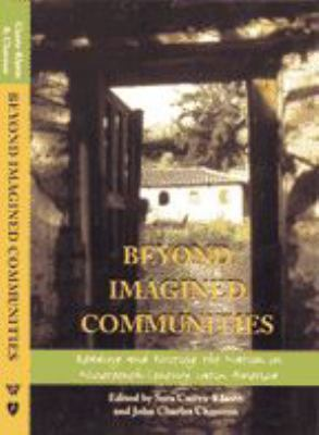 Beyond Imagined Communities: Reading and Writing the Nation in Nineteenth-Century Latin America 9780801878534
