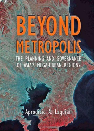 Beyond Metropolis: The Planning and Governance of Asia's Mega-Urban Regions 9780801881763