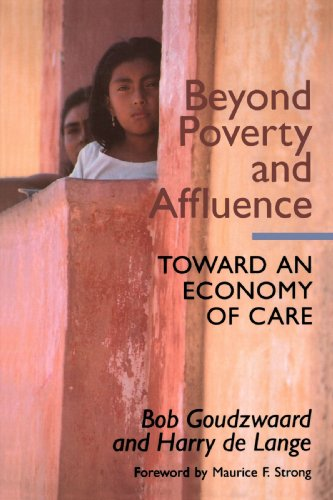 Beyond Poverty and Affluence: Toward an Economy of Care with a Twelve-Step Program for Economic Recovery 9780802808271