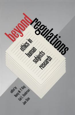 Beyond Regulations: Ethics in Human Subjects Research 9780807824689
