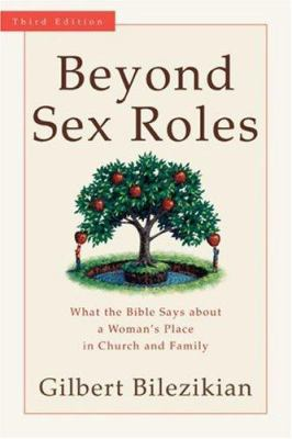 Beyond Sex Roles: What the Bible Says about a Woman's Place in Church and Family 9780801031533