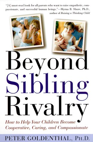 Beyond Sibling Rivalry: How to Help Your Children Become Cooperative, Caring, and Compassionate 9780805056891