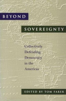 Beyond Sovereignty: Collectively Defending Democracy in the Americas 9780801851667
