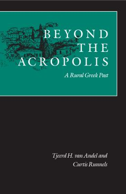 Beyond the Acropolis: A Rural Greek Past 9780804713894
