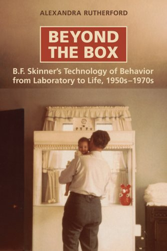 Beyond the Box: B.F. Skinner's Technology of Behaviour from Laboratory to Life, 1950s-1970s 9780802096180