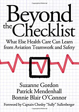 Beyond the Checklist: What Else Health Care Can Learn from Aviation Teamwork and Safety 9780801478291