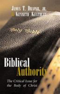 Biblical Authority: The Critical Issue for the Body of Christ 9780805424539