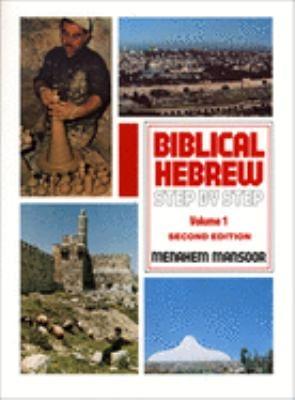 Biblical Hebrew Step by Step: Volume 1 9780801060410