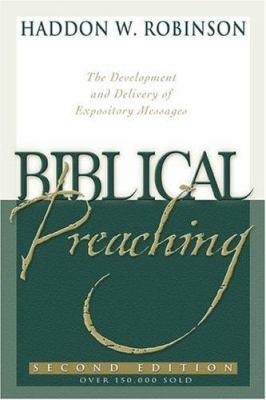 Biblical Preaching: The Development and Delivery of Expository Messages 9780801022623