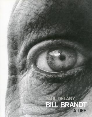 Bill Brandt: A Life 9780804750035