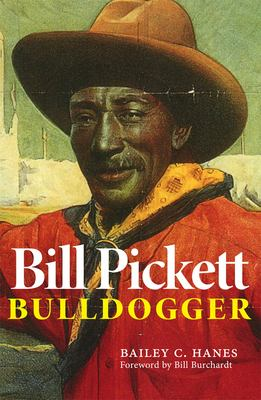 Bill Pickett: Bulldogger 9780806122038
