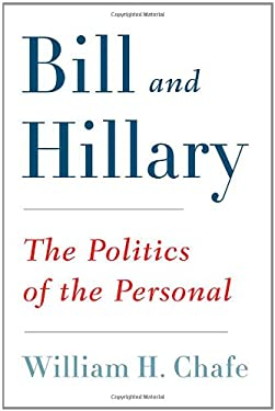 Bill and Hillary: The Politics of the Personal 9780809094653