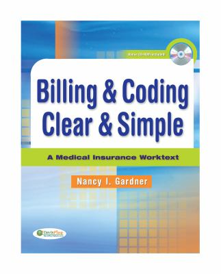 Billing & Coding Clear & Simple: A Medical Insurance Worktext [With CDROM] 9780803617186
