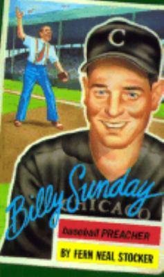 Billy Sunday, Baseball Preacher 9780802404428