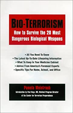 Bio-Terrorism: How to Survive the 25 Most Dangerous Biological Weapons 9780806523989