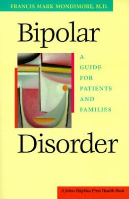 Bipolar Disorder: A Guide for Patients and Families 9780801861178