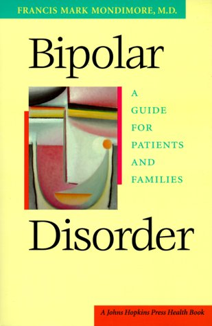 Bipolar Disorder: A Guide for Patients and Families 9780801861185