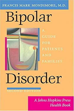 Bipolar Disorder: A Guide for Patients and Families 9780801883132