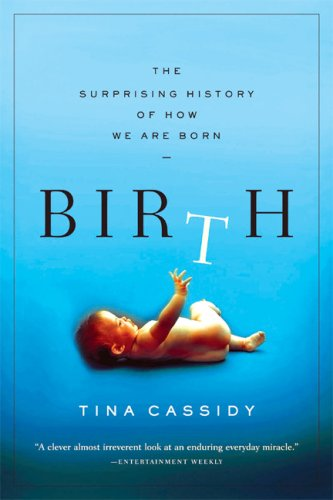Birth: The Surprising History of How We Are Born 9780802143242