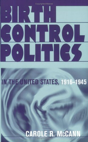 Birth Control, Politics in the United States, 1916-1945 9780801486128