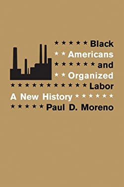 Black Americans and Organized Labor: A New History 9780807130940