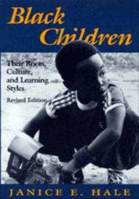 Black Children: Their Roots, Culture, and Learning Styles 9780801833830