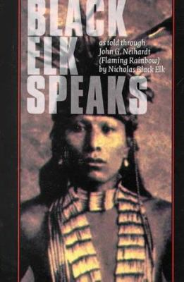 Black Elk Speaks: Being the Life Story of a Holy Man of the Oglala Sioux, Twenty-First Century Edition 9780803213098
