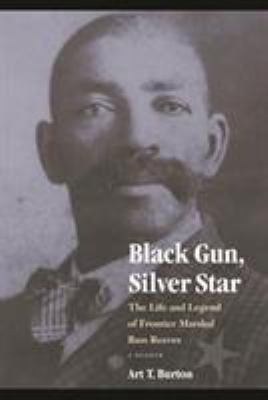 Black Gun, Silver Star: The Life and Legend of Frontier Marshal Bass Reeves 9780803217478
