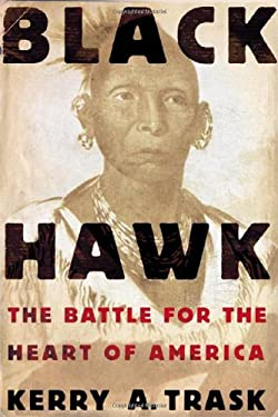 Black Hawk: The Battle for the Heart of America 9780805077582