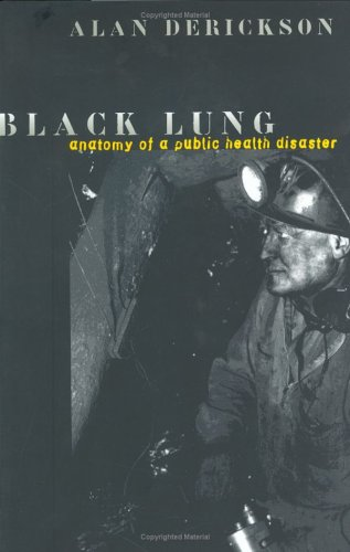 Black Lung: Anatomy of a Public Health Disaster 9780801431869