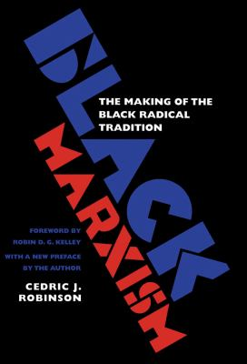 Black Marxism: The Making of the Black Radical Tradition 9780807848296