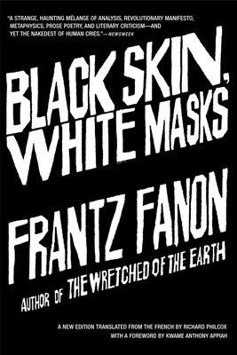Black Skin, White Masks 9780802143006