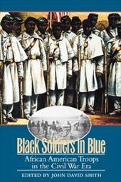 Black Soldiers in Blue: African American Troops in the Civil War Era 3342787