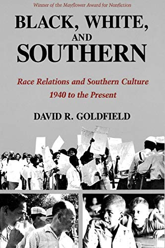 Black, White, and Southern: Race Relations and Southern Culture, 1940 to the Present 9780807116821