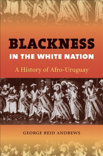 Blackness in the White Nation: A History of Afro-Uruguay 9780807871584