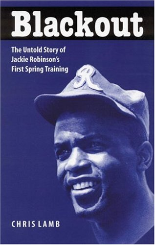 Blackout: The Untold Story of Jackie Robinson's First Spring Training 9780803280472