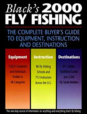 Blacks 2000 Fly Fishing: Complete Anglers Guide to Equipment Instruction and Destinations 9780809298235