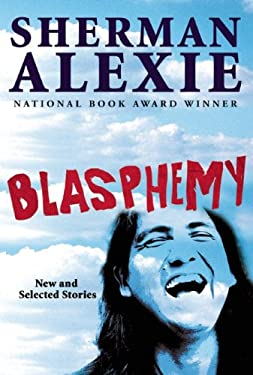 Blasphemy: New and Selected Stories 9780802120397