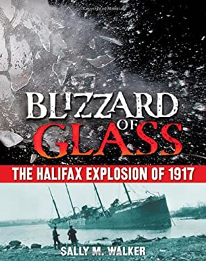 Blizzard of Glass: The Halifax Explosion of 1917 9780805089455