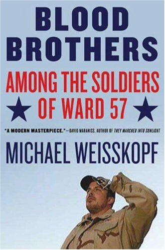 Blood Brothers: Among the Soldiers of Ward 57 9780805086607