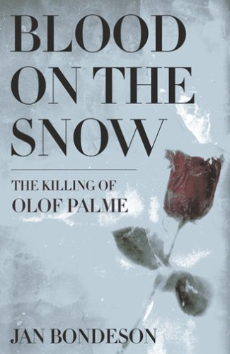 Blood on the Snow: The Killing of Olof Palme 9780801442117